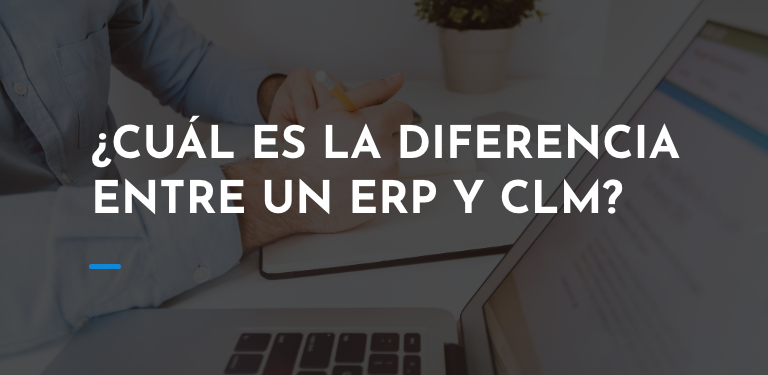 Cual es la diferencia entre un ERP y CLM
